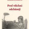 Zuzana Dostálová představuje svou prvotinu Proč všichni odcházejí
