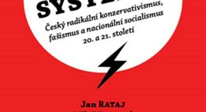 Proti systému! Vyšla nová kniha očeském fašismu anacionálním socialismu 20.a21.století